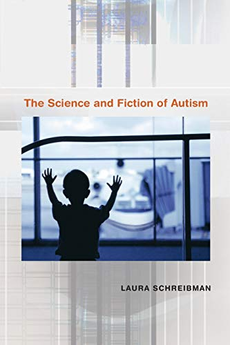 9780674025691: The Science and Fiction of Autism