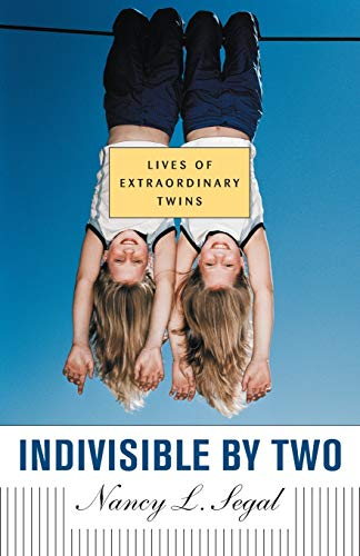 9780674025707: Indivisible by Two: Lives of Extraordinary Twins