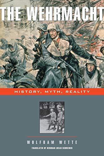 9780674025776: The Wehrmacht: History, Myth, Reality