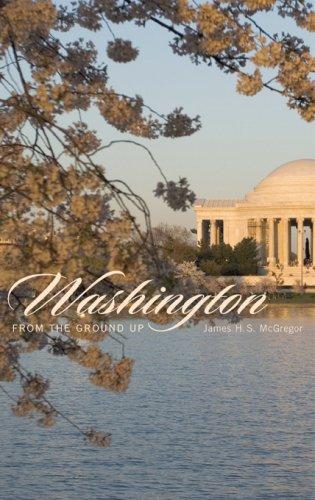 9780674026049: Washington from the Ground Up