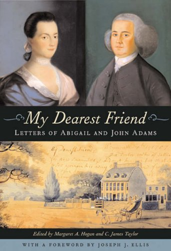 9780674026063: My Dearest Friend: Letters of Abigail and John Adams