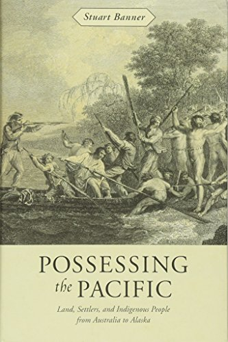 9780674026124: Possessing the Pacific: Land, Settlers, and Indigenous People from Australia to Alaska