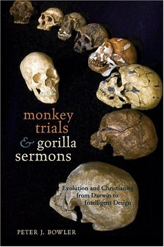9780674026155: Monkey Trials and Gorilla Sermons: Evolution and Christianity from Darwin to Intelligent Design (New Histories of Science, Technology, and Medicine)