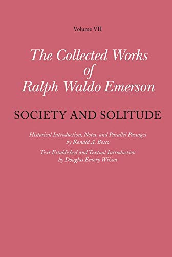 9780674026278: Collected Works of Ralph Waldo Emerson, Volume VII: Society and Solitude