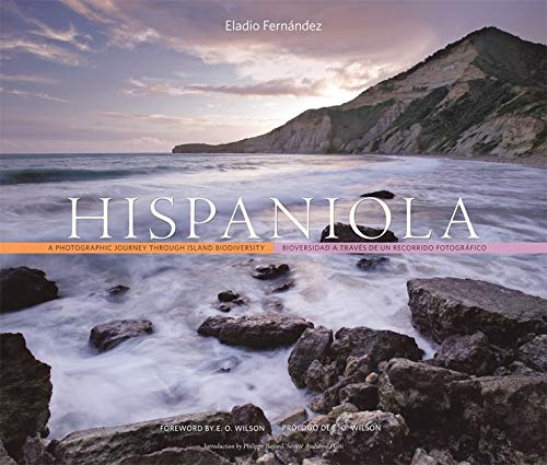 Hispaniola: A Photographic Journey Through Island Biodiversity/Bioversidad a Traves de Un ...