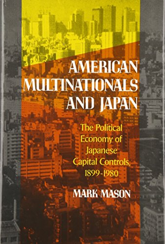 American Multinationals and Japan: The Political Economy: Mason, Mark
