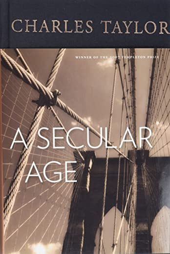 A Secular Age: Charles Taylor