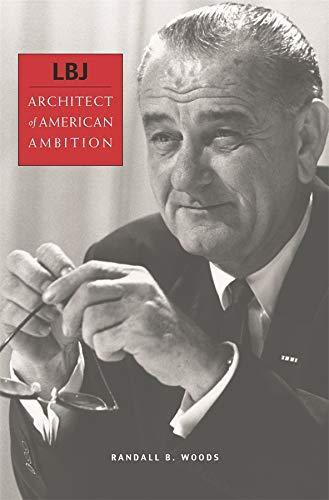 9780674026995: LBJ: Architect of American Ambition