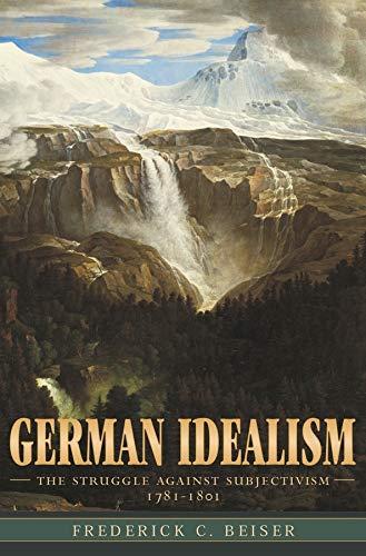 9780674027176: German Idealism: The Struggle against Subjectivism, 1781–1801