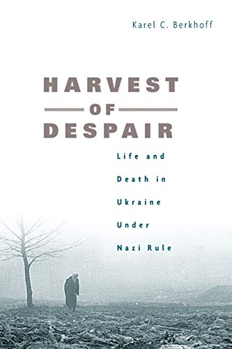 9780674027183: Harvest of Despair: Life and Death in Ukraine Under Nazi Rule