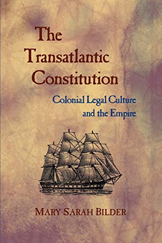 9780674027190: The Transatlantic Constitution: Colonial Legal Culture and the Empire