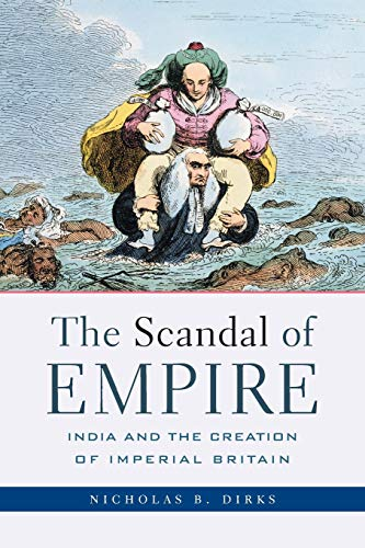 9780674027244: The Scandal of Empire: India and the Creation of Imperial Britain