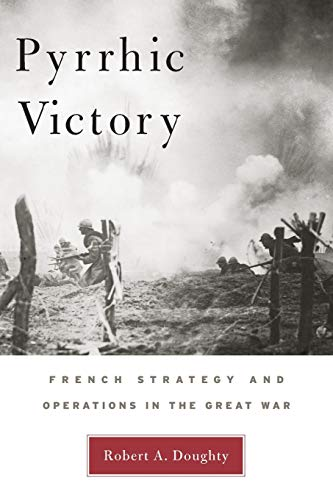 9780674027268: Pyrrhic Victory: French Strategy and Operations in the Great War