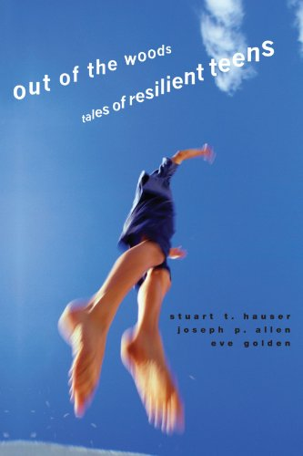 Out of the Woods: Tales of Resilient Teens (Adolescent Lives) (0674027345) by Hauser, Stuart T.; Allen, Joseph P.; Golden, Eve