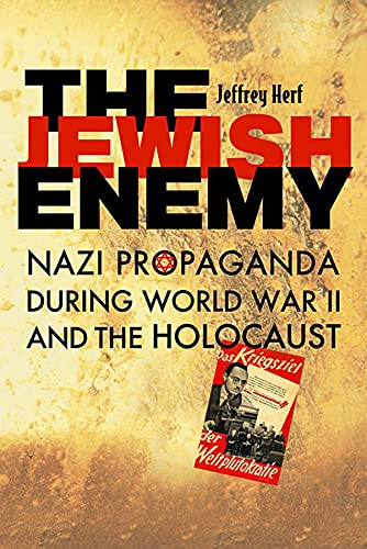 9780674027381: The Jewish Enemy: Nazi Propaganda during World War II and the Holocaust