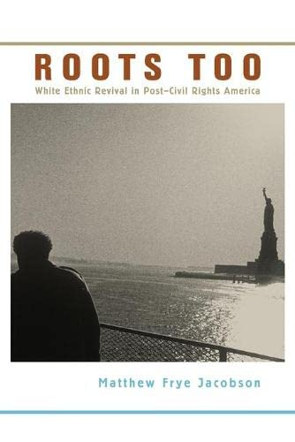 9780674027435: Roots Too: White Ethnic Revival in Post–Civil Rights America