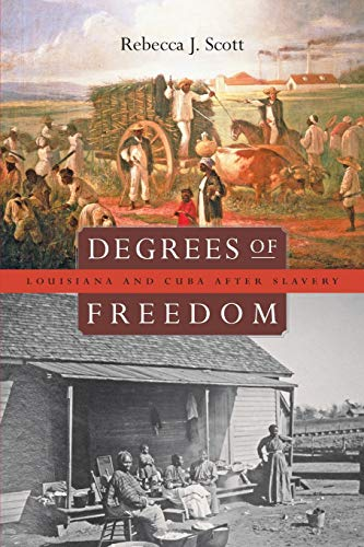 9780674027596: Degrees of Freedom: Louisiana and Cuba after Slavery