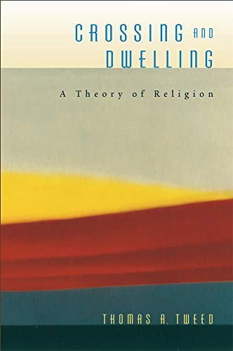 9780674027640: Crossing and Dwelling: A Theory of Religion