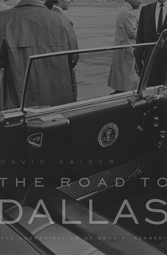 The Road to Dallas: The Assassination on John F. Kennedy