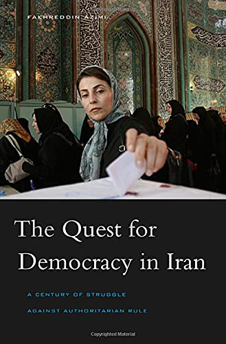 9780674027787: The Quest for Democracy in Iran: A Century of Struggle against Authoritarian Rule