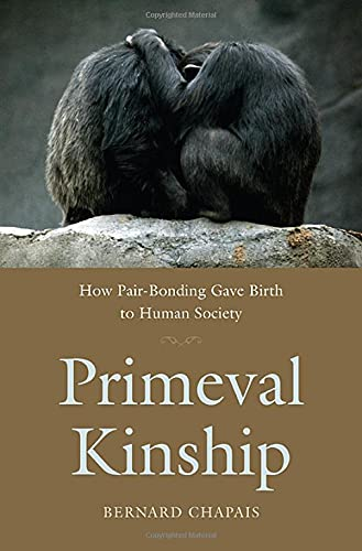 9780674027824: Primeval Kinship: How Pair-Bonding Gave Birth to Human Society