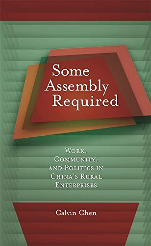 9780674027831: Some Assembly Required: Work, Community, and Politics in China's Rural Enterprises (Harvard East Asian Monographs)