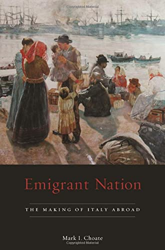 9780674027848: Emigrant Nation: The Making of Italy Abroad