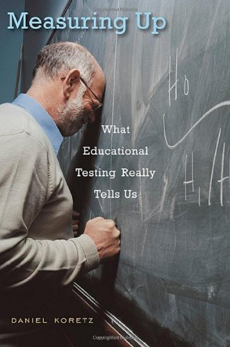 9780674028050: Measuring Up: What Educational Testing Really Tells Us