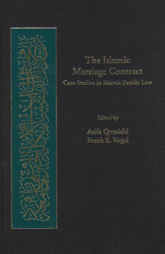 The Islamic Marriage Contract: Case Studies in Islamic Family Law (Harvard Series in Islamic Law)