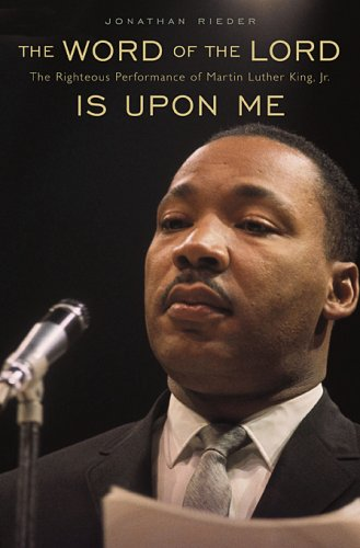 9780674028227: The Word of the Lord Is Upon Me: The Righteous Performance of Martin Luther King, Jr.