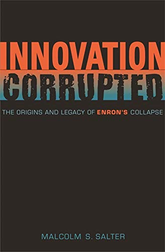 9780674028258: Innovation Corrupted: The Origins and Legacy of Enron's Collapse