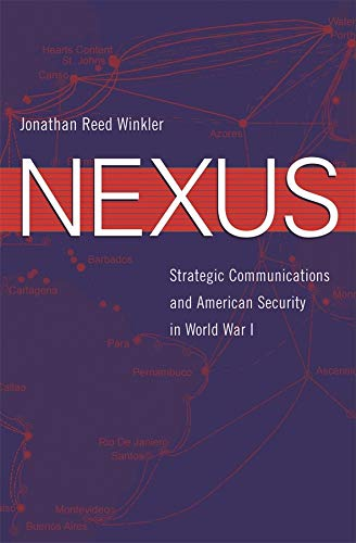 9780674028395: Nexus: Strategic Communications and American Security in World War I (Harvard Historical Studies)