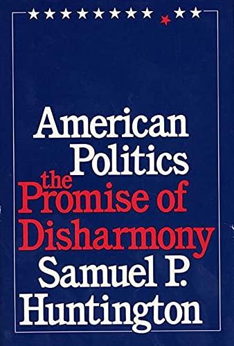 9780674030213: American Politics: The Promise of Disharmony