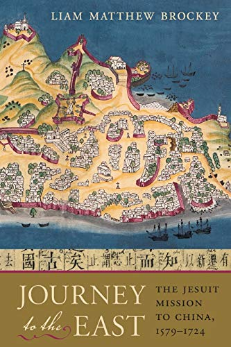 9780674030367: Journey to the East: The Jesuit Mission to China, 1579-1724