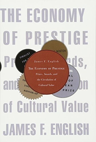 9780674030435: The Economy of Prestige: Prizes, Awards, and the Circulation of Cultural Value: 0