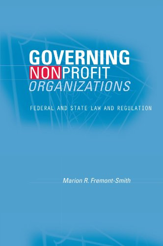 Governing Nonprofit Organizations: Federal and State Law and Regulation: Fremont-Smith, Marion R.