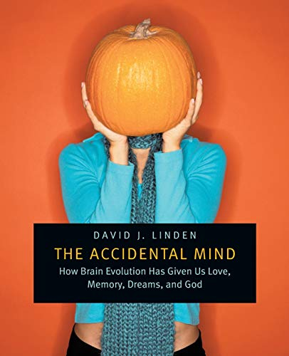 9780674030589: The Accidental Mind: How Brain Evolution Has Given Us Love, Memory, Dreams, and God: 0