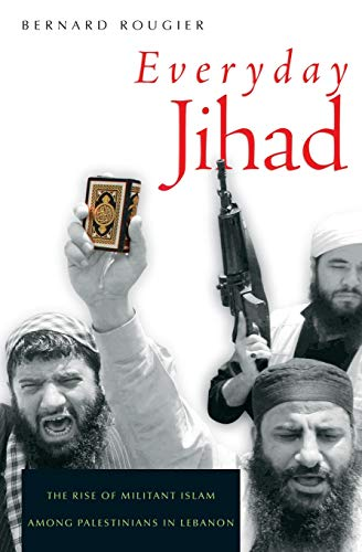 9780674030664: Everyday Jihad: The Rise of Militant Islam among Palestinians in Lebanon