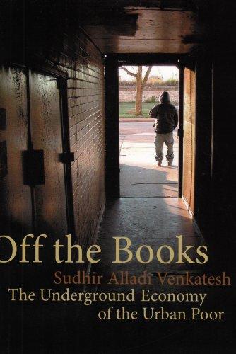 9780674030718: Off the Books: The Underground Economy of the Urban Poor