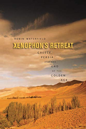 9780674030732: Xenophon's Retreat: Greece, Persia, and the End of the Golden Age