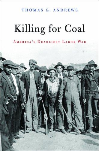 9780674031012: Killing for Coal: America's Deadliest Labor War