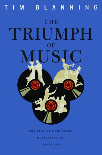 9780674031043: The Triumph of Music: The Rise of Composers, Musicians and Their Art