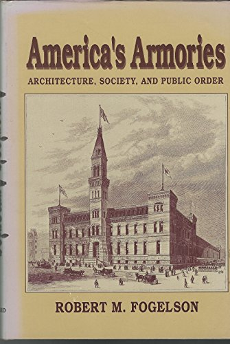 9780674031104: America's Armories: Architecture, Society, and Public Order
