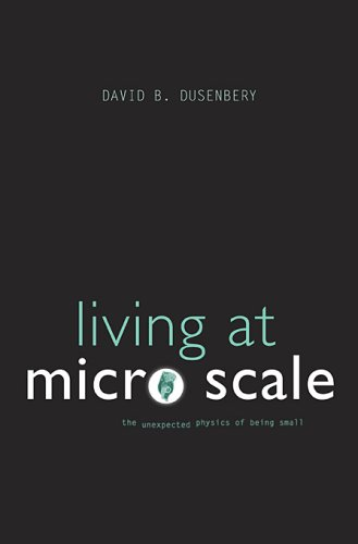 9780674031166: Living at Micro Scale: The Unexpected Physics of Being Small