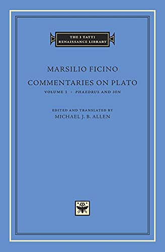 9780674031197: Commentaries on Plato, Volume I: Phaedrus and Ion: Phaedrus and Ion Vol 1 (The I Tatti Renaissance Library)