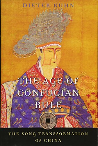 9780674031463: The Age of Confucian Rule: The Song Transformation of China (History of Imperial China)