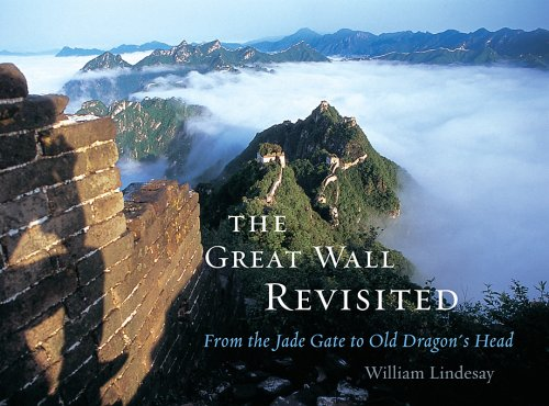 9780674031494: The Great Wall Revisited: From the Jade Gate to Old Dragon's Head