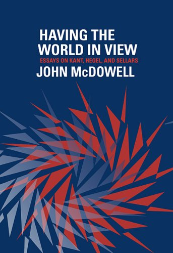 9780674031654: Having the World in View: Essays on Kant, Hegel, and Sellars