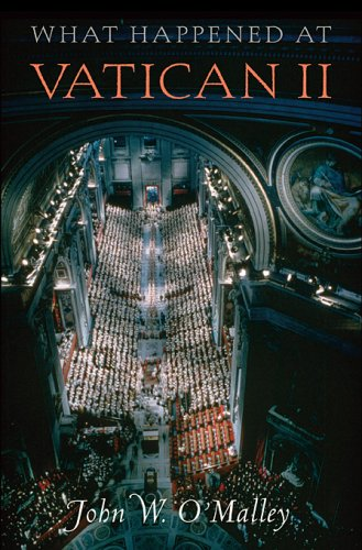 What Happened at Vatican II: O'Malley, John W.