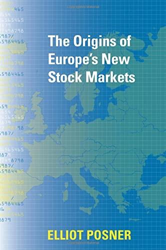 The Origins of Europe's New Stock Markets (Hardcover): Elliot Posner